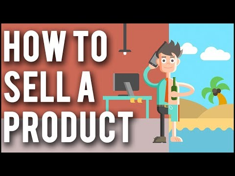 How To Sell A Product in 2021 - 5 Practical Strategies To Sell Anything