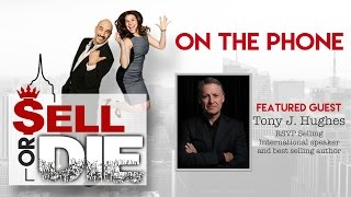 Sell or Die - RSVP Selling's Tony J. Hughes on Building Your Pipeline
