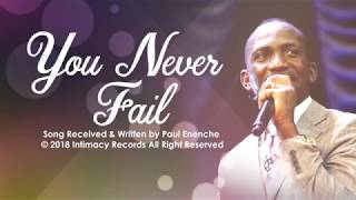 YOU NEVER FAIL   Dr Paul Enenche