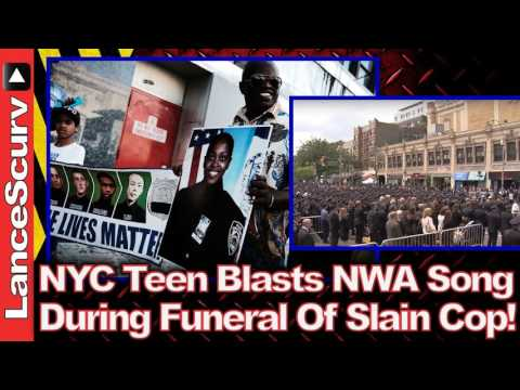 Bronx Teen Blasts NWA Song During Slain NYC Cops Funeral! – The LanceScurv Show