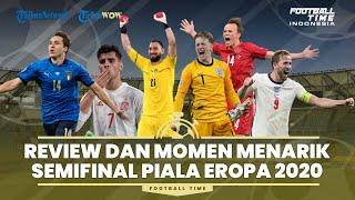 FOOTBALL TIME: Review dan Momen Menarik Babak Semifinal Piala Eropa Euro 2020