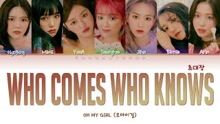"""OH MY GIRL 오마이걸 """" Who Comes Who Knows (초대장) """" Lyrics (ColorCoded/ENG/HAN/ROM/가사)"""