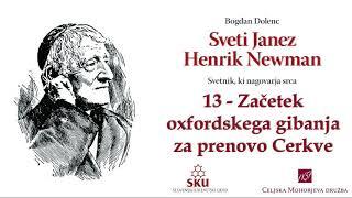 Sveti Janez Henrik Newman: 13 Začetek oxfordskega gibanja za prenovo Cerkve