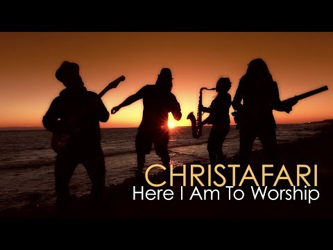 Here I Am To Worship - Christafari