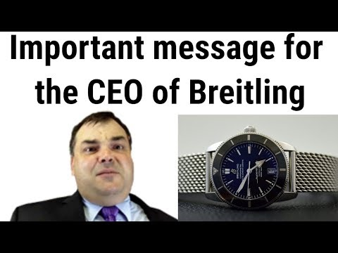 AN IMPORTANT MESSAGE TO THE CEO OF BREITLING FROM ARCHIELUXURY