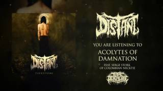 Distant - Acolytes Of Damnation (ft. Serge Stork of Colombian Necktie)