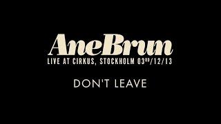 "Ane brun ""Don't Leave - Live"""