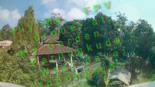 Enjoying Flying My FPV 65mm drone at My Garden, Parungkuda, West Java - Indonesia