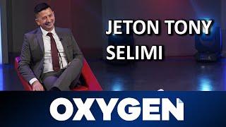 OXYGEN Pjesa 1   Jeton Tony Selimi 04.05.2019