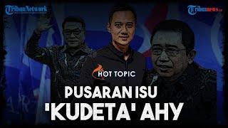 Saat Moeldoko, Nazaruddin, hingga Marzuki Alie Masuk Pusaran Isu 'Kudeta' AHY dari Ketum Demokrat