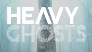 Heavy Ghosts - It's What You Carry That Defines You