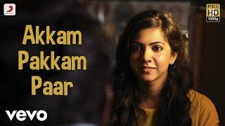 Akkam Pakkam Paar - Audio Song - Kadhalum Kadanthu Pogum