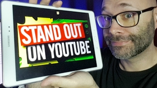 How To Stand Out On YouTube