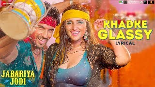 Khadke Glassy - Lyrical | Jabariya Jodi | Sidharth Malhotra & Parineeti Chopra | Yo Yo Honey Singh