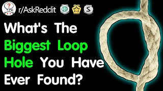 What's The Greatest Loophole You've Ever Found? (r/AskReddit)