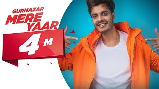 Gurnazar | Mere Yaar (Official Video) | Ft Nirmaan, Harry Verma | Latest Punjabi Songs 2019