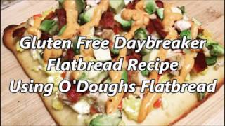 Gluten Free Daybreaker Breakfast Flatbread + Cooking Demo
