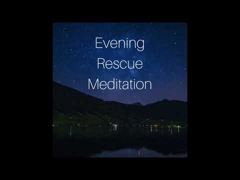 Evening Rescue Meditation