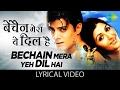 Bechain Mera Yeh Dil Hai with lyrics | बेचैन मेरा यह दिल है के बोल | Alka | Udit | Yeh Mohabbat Hai