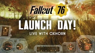 Day 7 Part 1 - Fallout 76 Launch Day - Live with Oxhorn