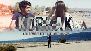 Aslı Demirer   Korkak (feat. Gökhan Türkmen)   Klip Cover