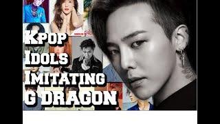 K POP IDOLS IMITATING G DRAGON