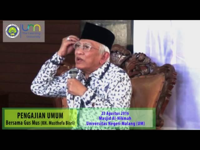 Pengajian Umum Bersama Gus Mus (KH. Ahmad Mustofa Bisri) di Universitas Negeri Malang (Seri ke-1)