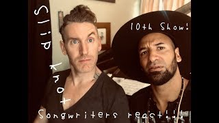 Songwriters REACT | Slipknot   Solway Firth [OFFICIAL VIDEO] | Dave Yaden & Jacob Luttrell | Ep.10