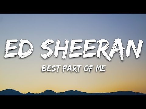 Ed Sheeran - Best Part Of Me (Lyrics / Lyric Video) Ft. YEBBA - 7clouds