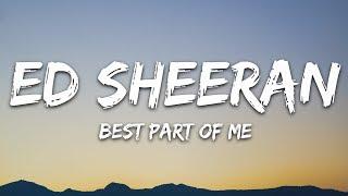 Ed Sheeran   Best Part Of Me (Lyrics  Lyric Video) Ft. YEBBA
