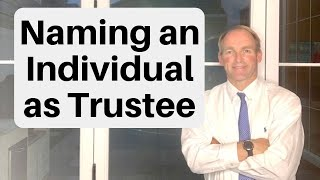 When You Should Designate an Individual as the Trustee of a Trust You Create