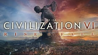Civilization VI: Rise and Fall - For The Ages