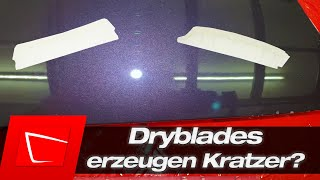 Zerkratzen Dryblades deinen Lack? Und ist ein Trockentuch schonender? Fragen über Fragen....