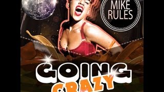 Mike Rules - Going Crazy (Comfort Mix)