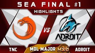 TNC vs Adroit SEA Final #1 MDL Chengdu Major 2019 Highlights Dota 2