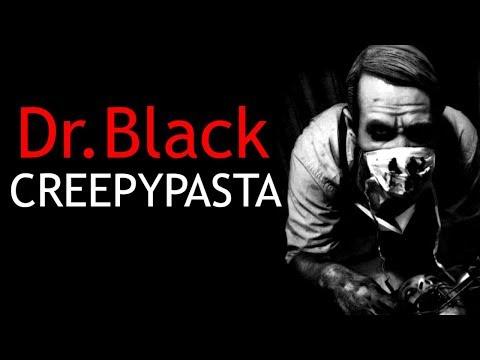Dr. Black - [CREEPYPASTA]