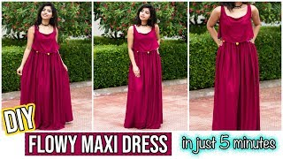 DIY : Flowy Maxi Dress In Just 5 Minutes