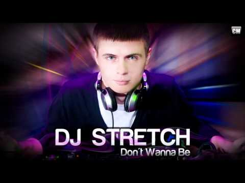 DJ Stretch - Don`t Wanna Be