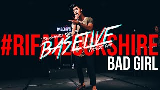 BASELIVE : EP 1 - Rifat Lockshire (Bad Girl Live)