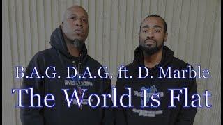 The World is Flat: B.A.G. D.A.G. ft. D. Marble (Official Video)