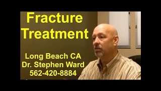 Fracture Treatment | Long Beach | 562-420-8884 | Body Trauma Relief