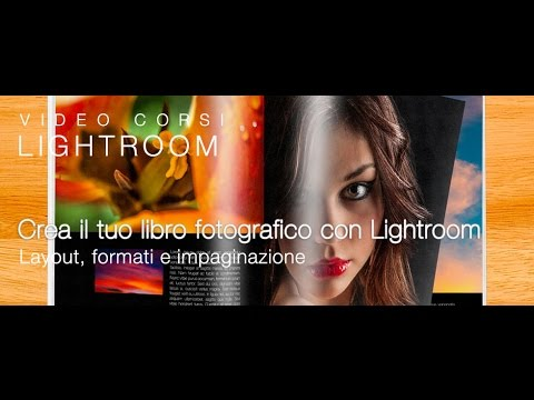 Crea il tuo libro fotografico con Lightroom [anteprima]