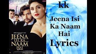 Jeena Isi Ka Naam Hai Title Full song with Lyrics | KK - YouTube