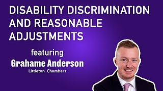 Disability discrimination / reasonable adjustments | Grahame Anderson