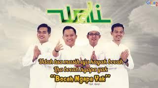 Gambar cover Wali - Bocah Ngapa Yak (Video Lirik)