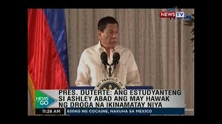 NTG: Pres. Duterte: Ang Estudyanteng Si Ashley Abad Ang May Hawak Ng Droga Na Ikinamatay Niya