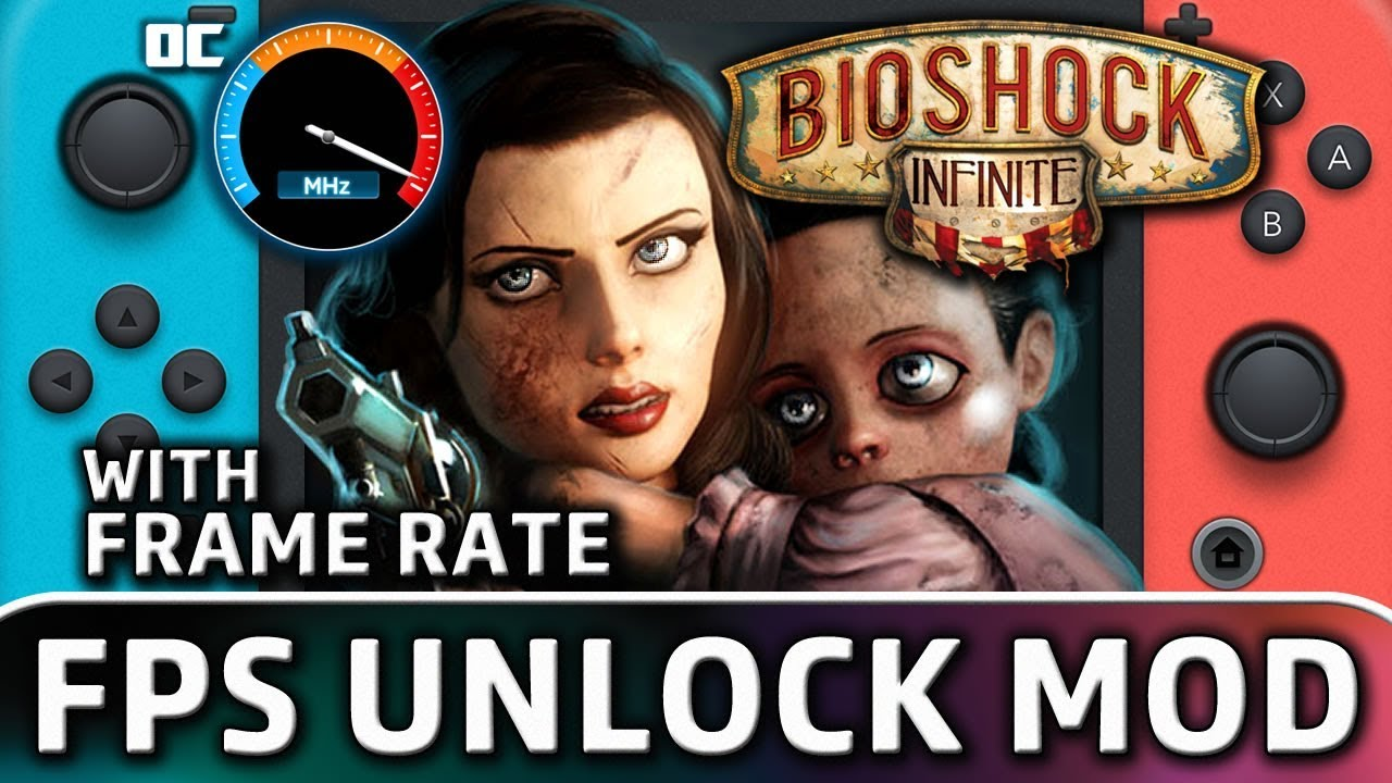 BioShock Infinite | FPS Unlock MOD fon Nintendo Switch