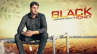 BLACK MONEY Full Audio Song  JAGROOP SIDHU  New Punjabi Songs 2016