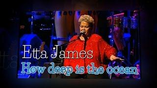 Etta James - How deep is the ocean (SR)