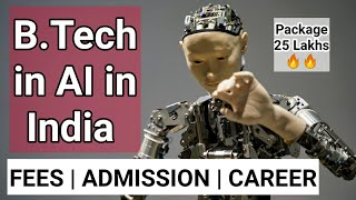 B.Tech in Artificial Intelligence in India   Colleges   Fees   Admission   Career   Salary